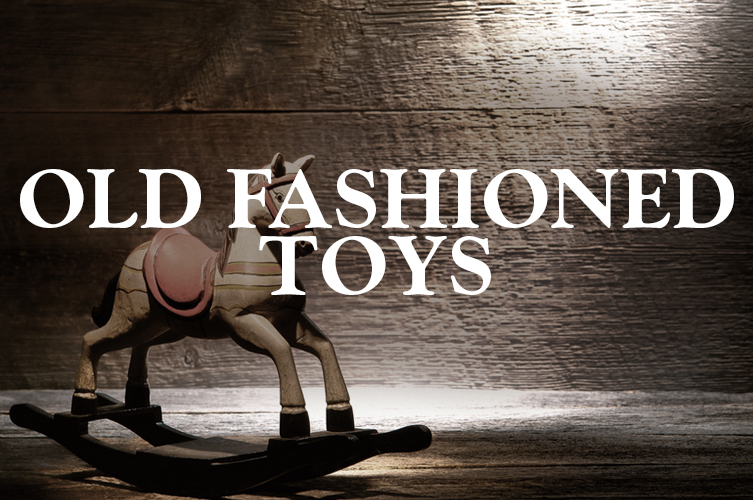 OLF_FASHIONED_TOYS